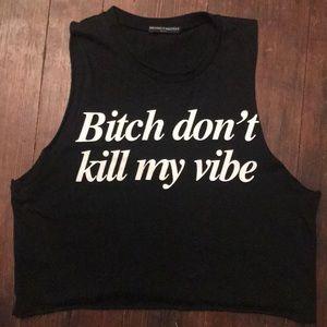 Brandy Melville B;+€h don't kill my vibe black top
